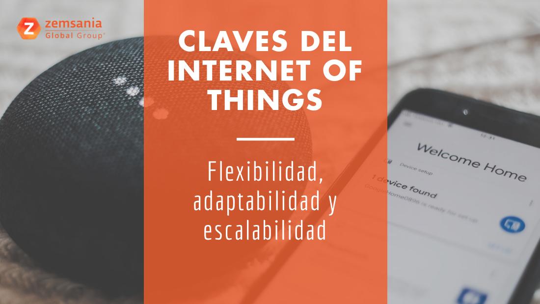 Claves del futuro IoT: flexibilidad, adaptabilidad y escalabilidad