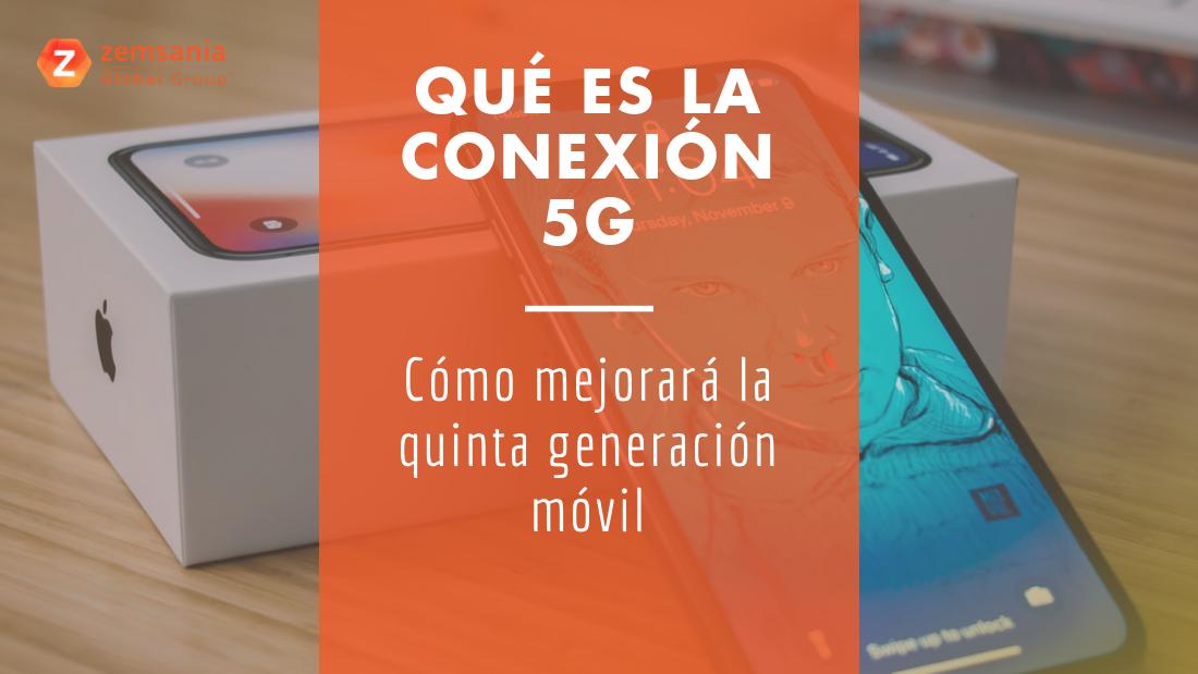 Qué es la conexión 5G